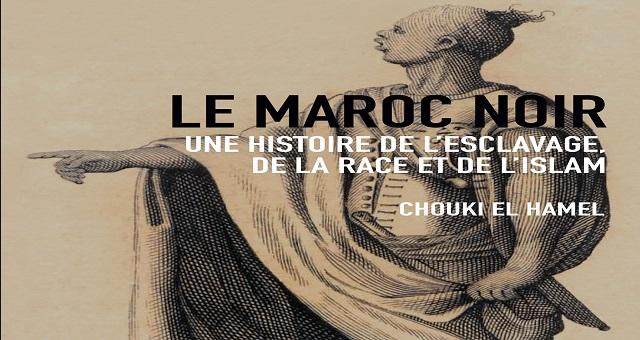 Le livre «Le Maroc noir, une histoire d'esclavage, de la race et de l'islam» lève le voile sur un sujet tabou