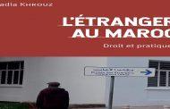 Vient de paraître: «L'étranger au Maroc, droit et pratiques», de Nadia Khrouz
