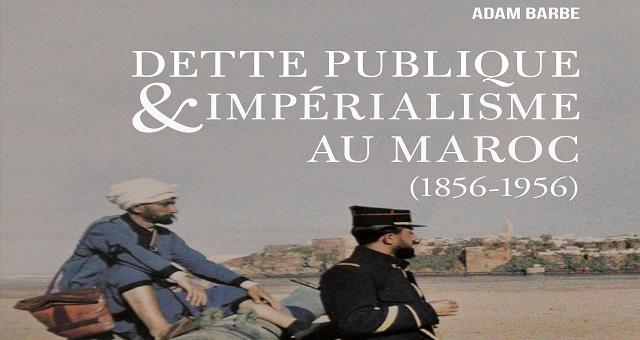 Livre: «Dette publique et impérialisme au Maroc (1856–1956)», met à nu l'impérialisme par la dette