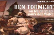 Parution du dernier roman de Mouna Hachim, «Ben Toumert ou les derniers jours des voilés»